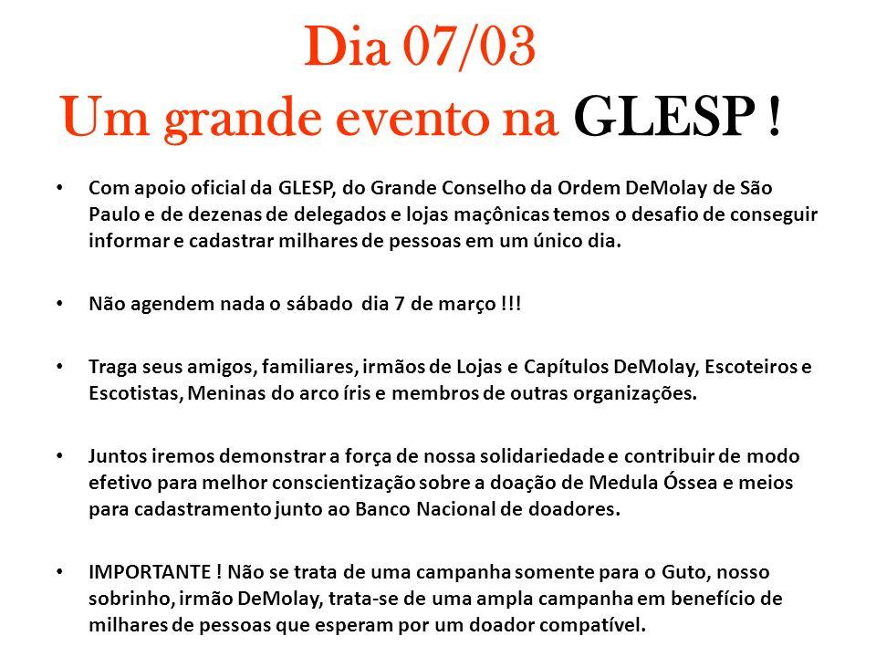 Dia 07/03 Um grande evento na GLESP !