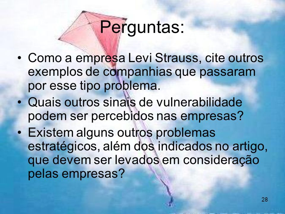 Perguntas: Como a empresa Levi Strauss, cite outros exemplos de companhias que passaram por esse tipo problema.