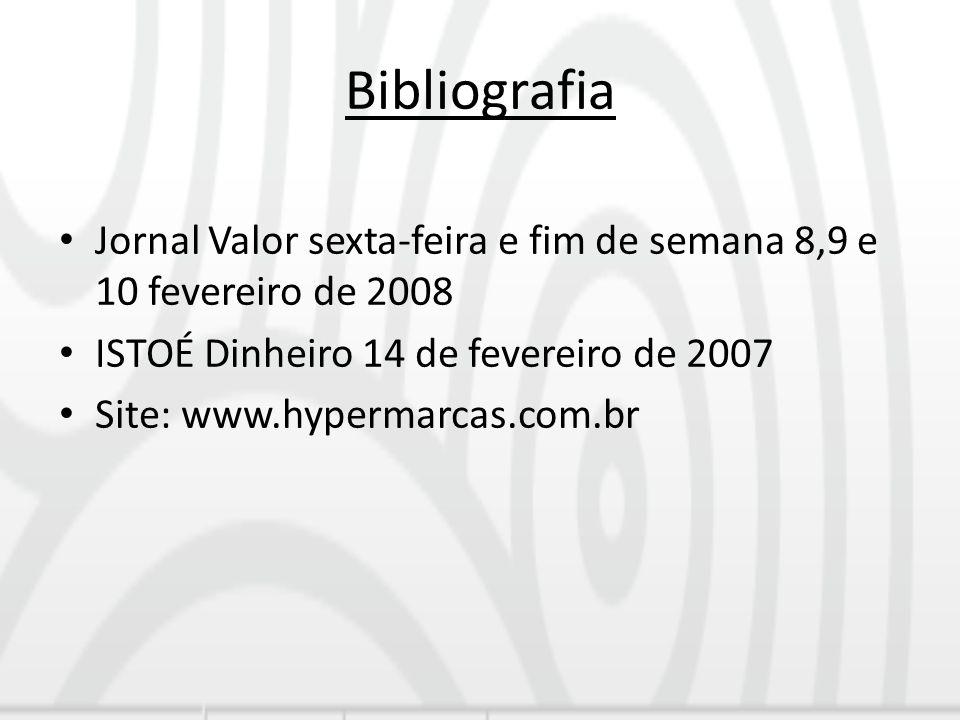 Bibliografia Jornal Valor sexta-feira e fim de semana 8,9 e 10 fevereiro de 2008. ISTOÉ Dinheiro 14 de fevereiro de 2007.