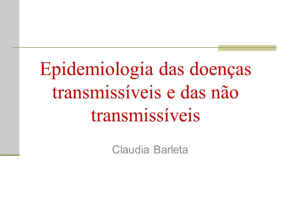 Epidemiologia das doenças transmissíveis e das não transmissíveis