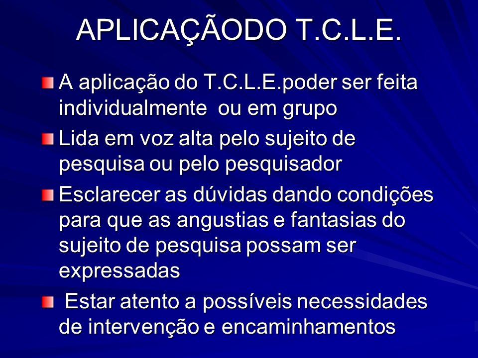 APLICAÇÃODO T.C.L.E. A aplicação do T.C.L.E.poder ser feita individualmente ou em grupo.