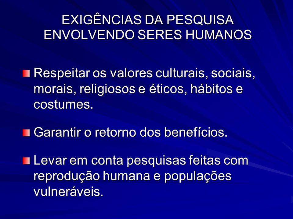 EXIGÊNCIAS DA PESQUISA ENVOLVENDO SERES HUMANOS
