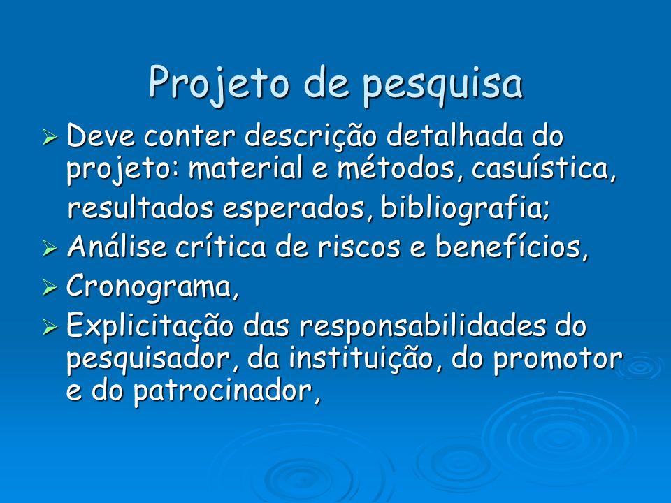 Projeto de pesquisa Deve conter descrição detalhada do projeto: material e métodos, casuística, resultados esperados, bibliografia;