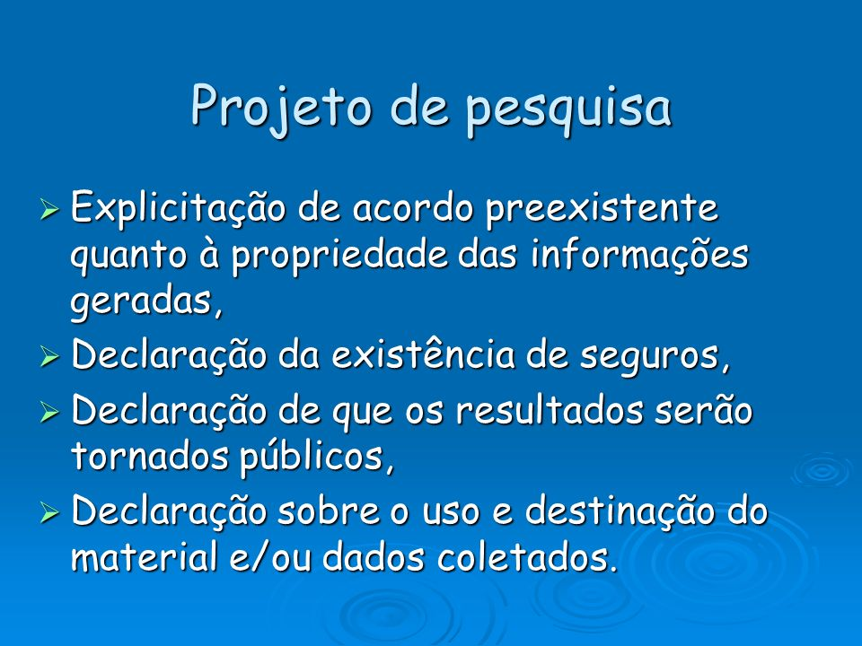 Projeto de pesquisa Explicitação de acordo preexistente quanto à propriedade das informações geradas,
