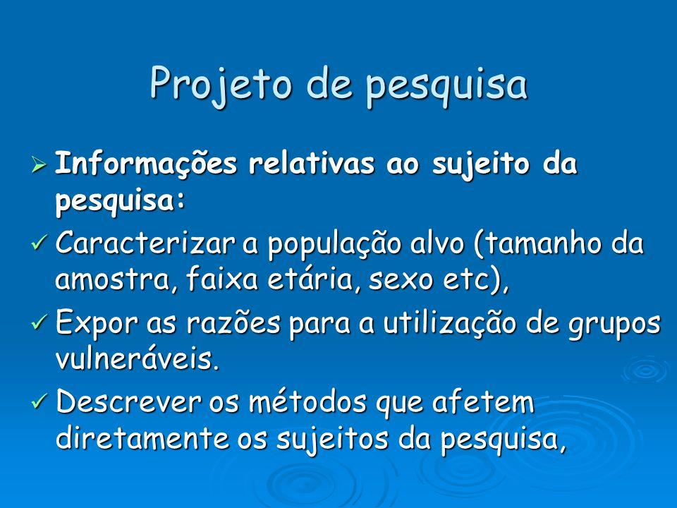Projeto de pesquisa Informações relativas ao sujeito da pesquisa: