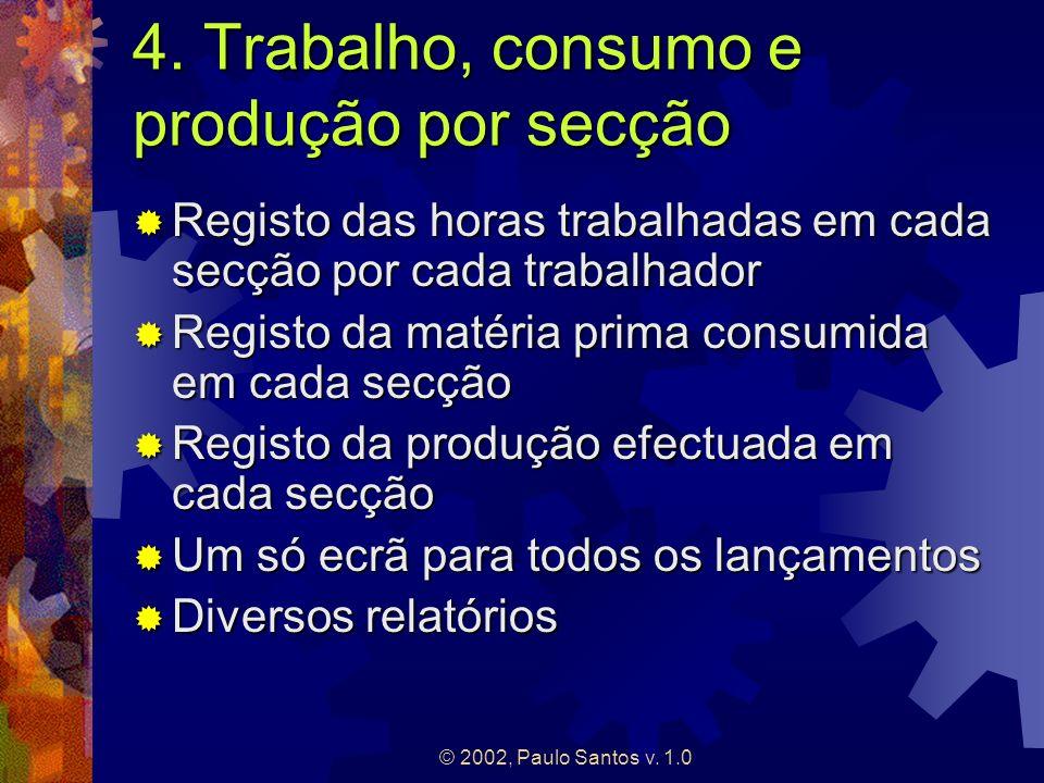 4. Trabalho, consumo e produção por secção