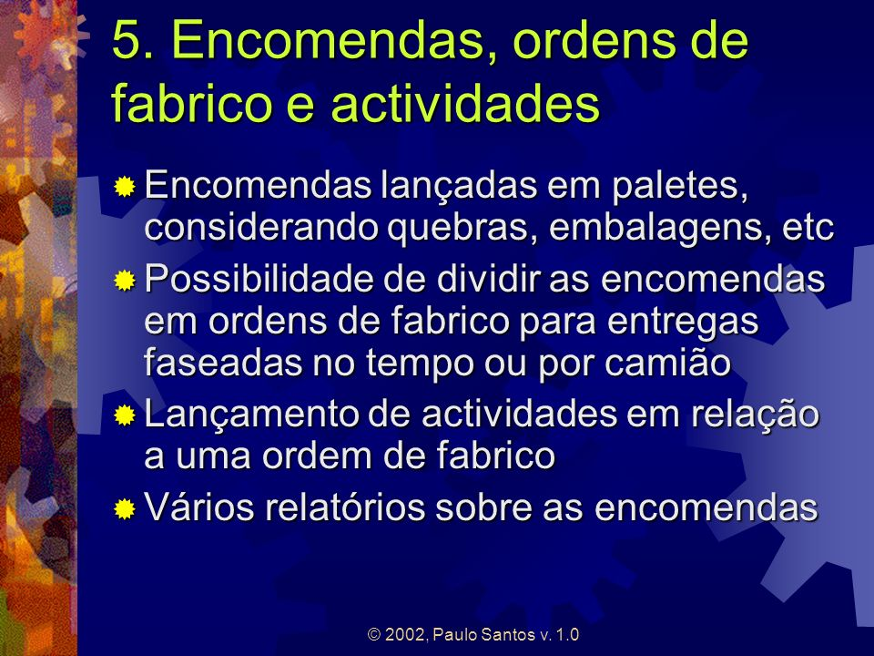 5. Encomendas, ordens de fabrico e actividades