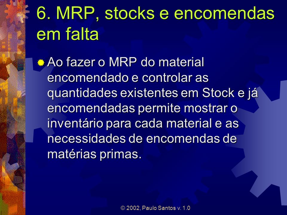 6. MRP, stocks e encomendas em falta
