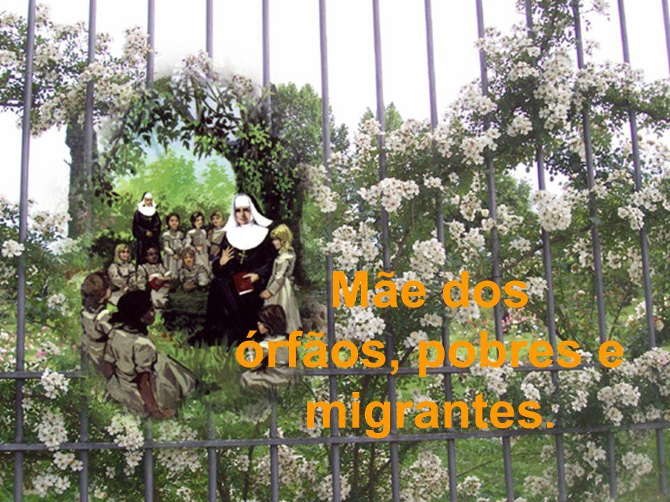 Mãe dos órfãos, pobres e migrantes.