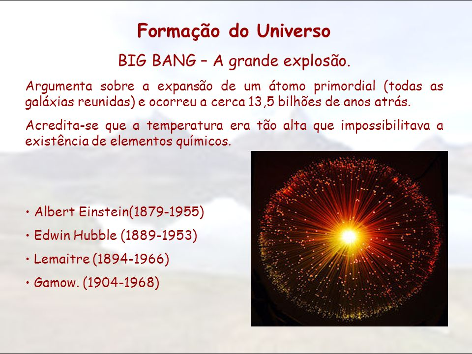 BIG BANG – A grande explosão.