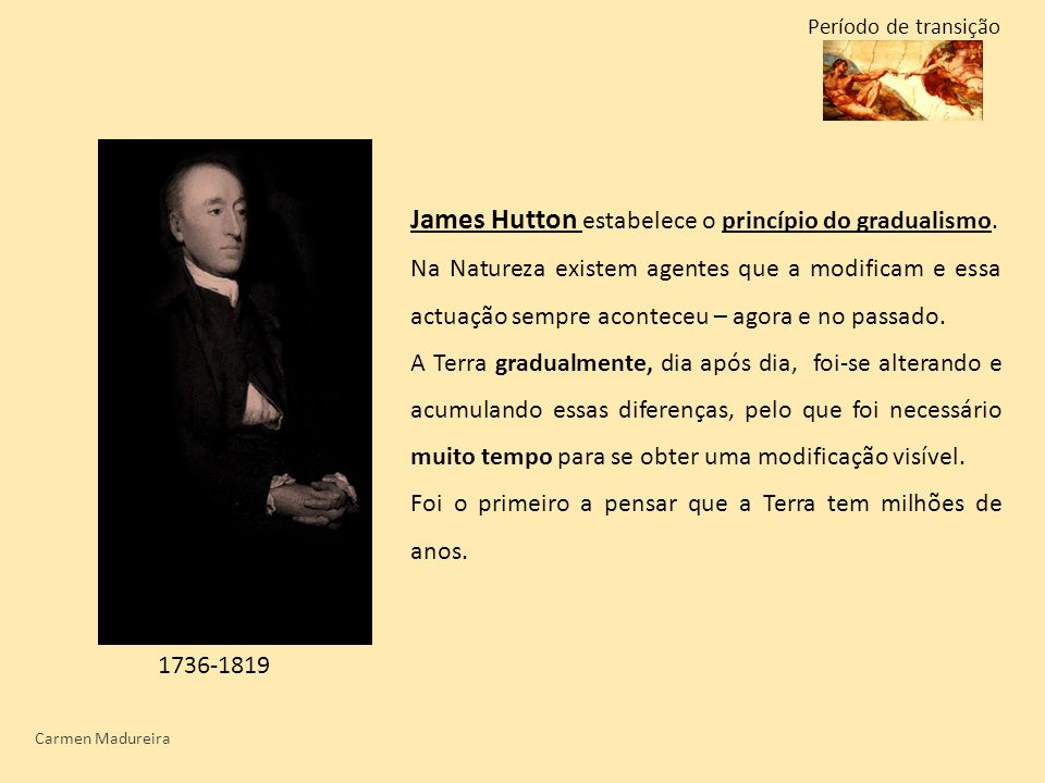 James Hutton estabelece o princípio do gradualismo.