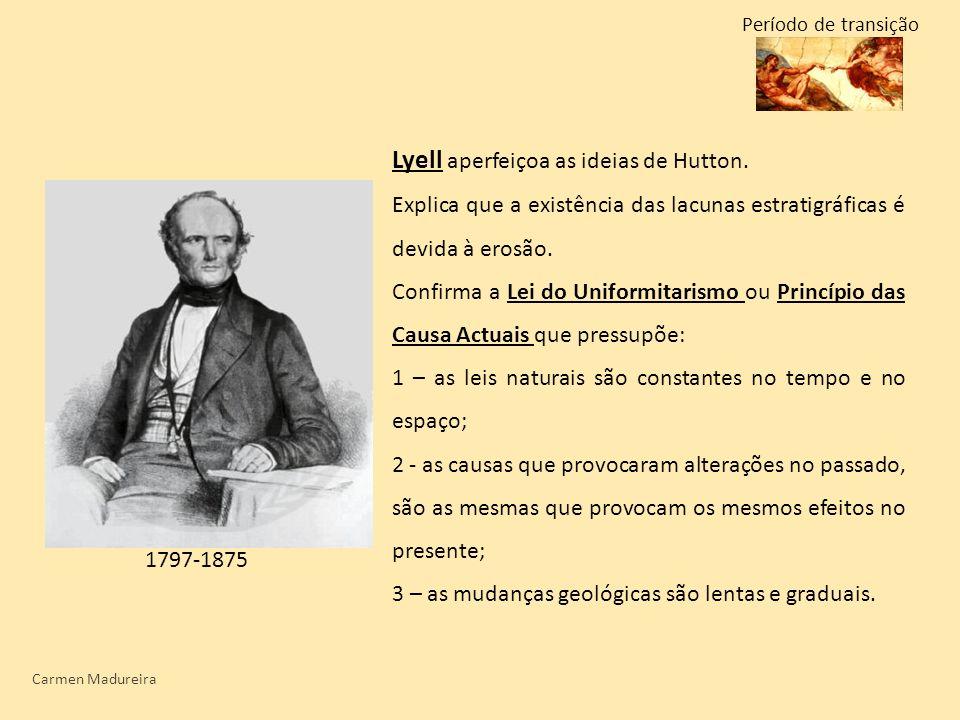 Lyell aperfeiçoa as ideias de Hutton.