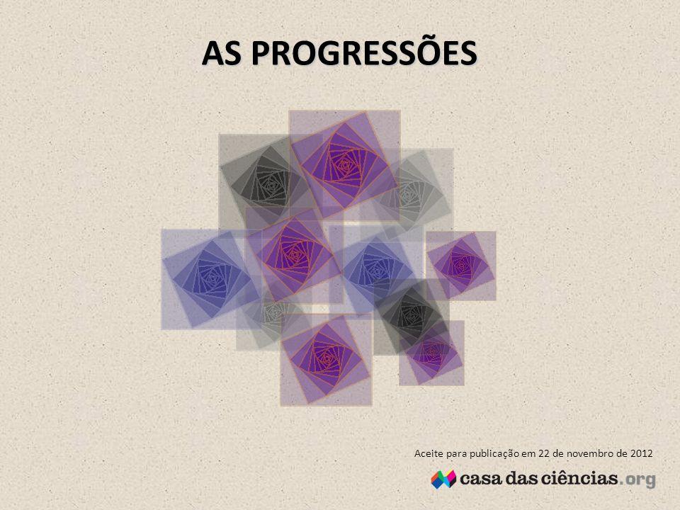 AS PROGRESSÕES Aceite para publicação em 22 de novembro de 2012