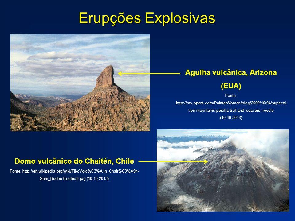 Agulha vulcânica, Arizona (EUA) Domo vulcânico do Chaitén, Chile