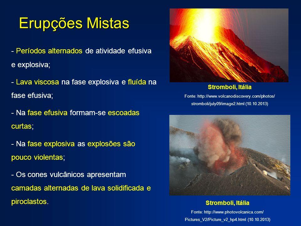 Erupções Mistas Stromboli, Itália. Fonte: http://www.volcanodiscovery.com/photos/ stromboli/july09/image2.html (10.10.2013)