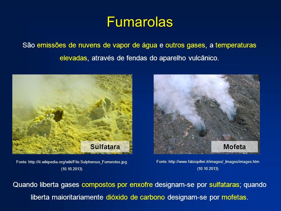 Fumarolas São emissões de nuvens de vapor de água e outros gases, a temperaturas elevadas, através de fendas do aparelho vulcânico.
