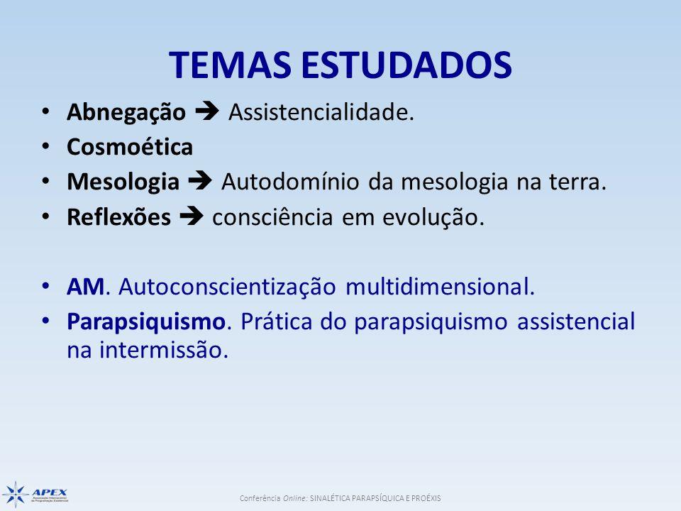 Temas Estudados Abnegação  Assistencialidade. Cosmoética