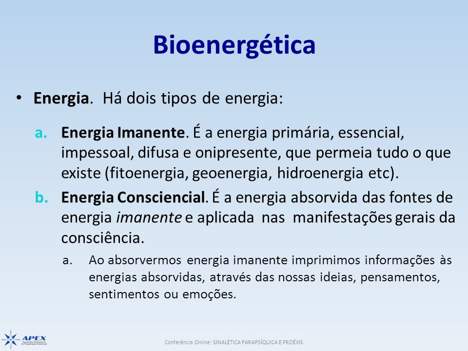 Bioenergética Energia. Há dois tipos de energia: