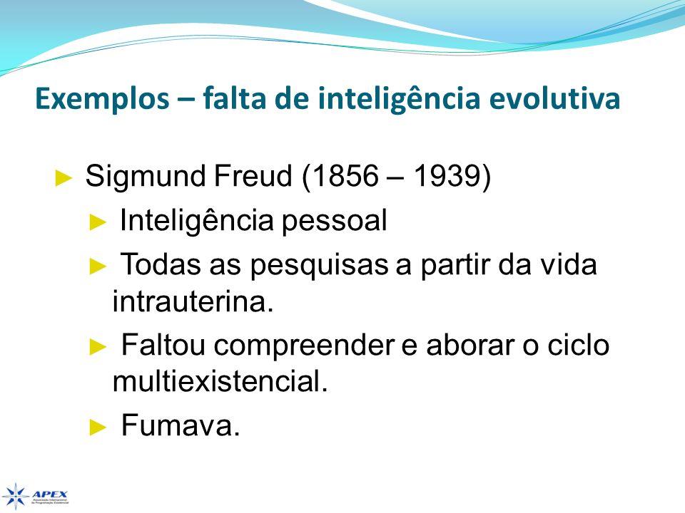 Exemplos – falta de inteligência evolutiva