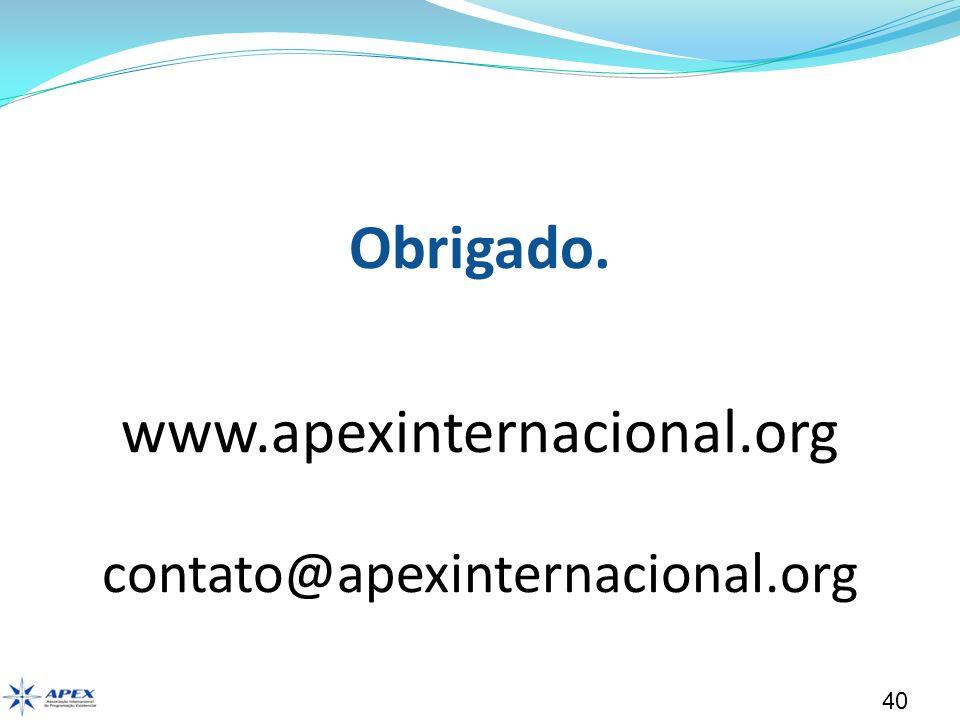 Obrigado. www.apexinternacional.org contato@apexinternacional.org
