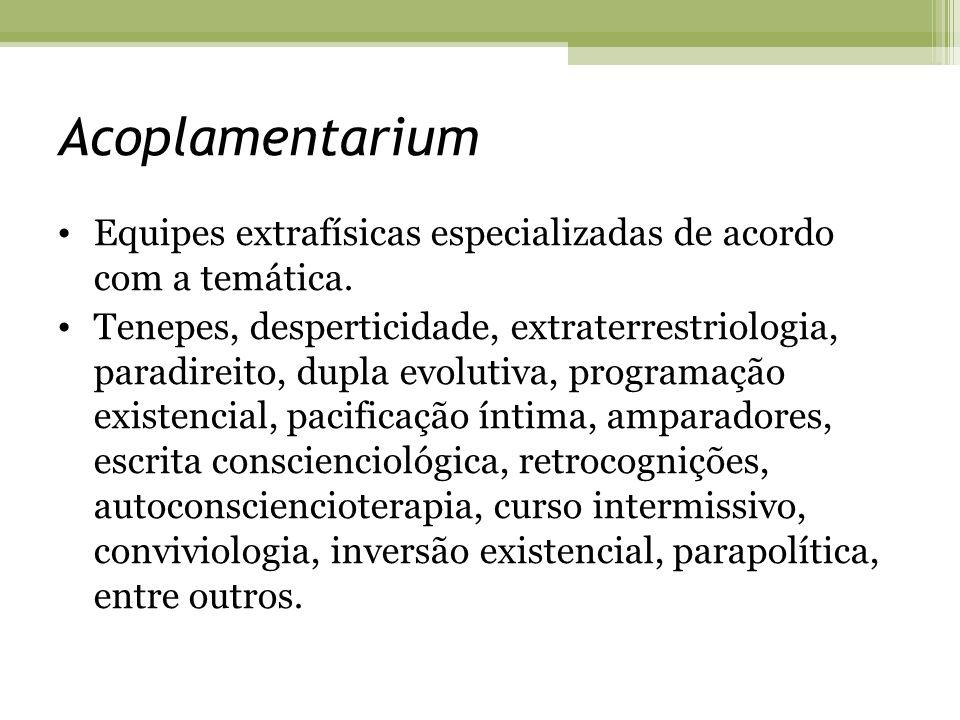 Acoplamentarium Equipes extrafísicas especializadas de acordo com a temática.