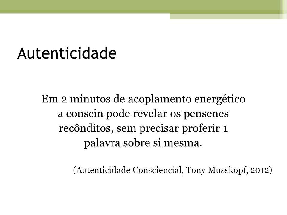 Autenticidade Em 2 minutos de acoplamento energético