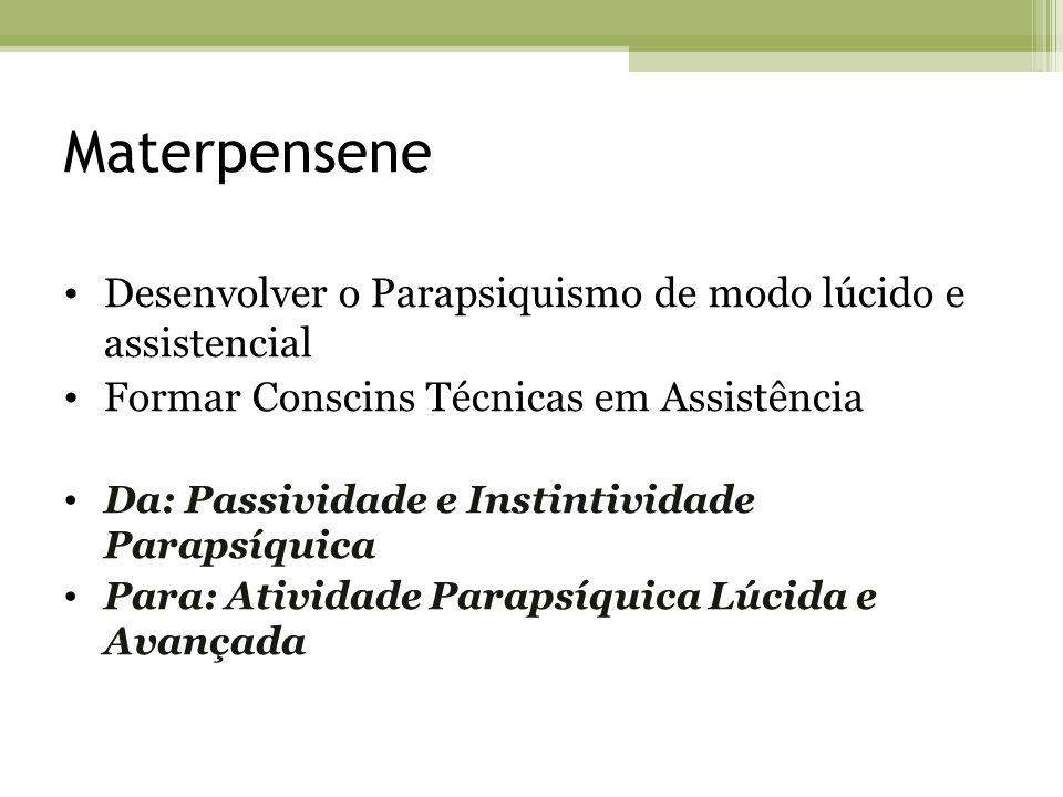 Materpensene Desenvolver o Parapsiquismo de modo lúcido e assistencial