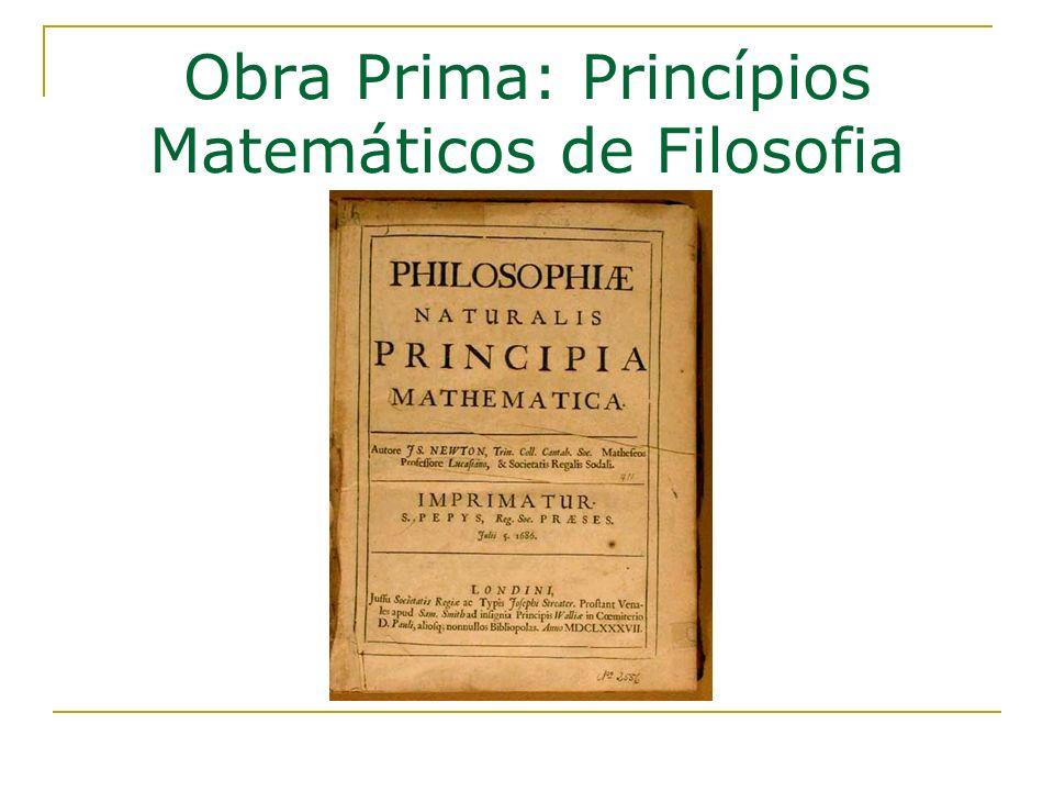 Obra Prima: Princípios Matemáticos de Filosofia Natural