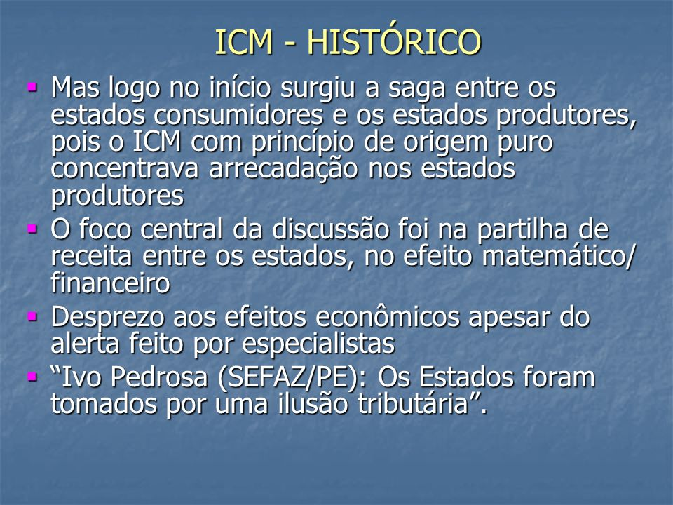 ICM - HISTÓRICO