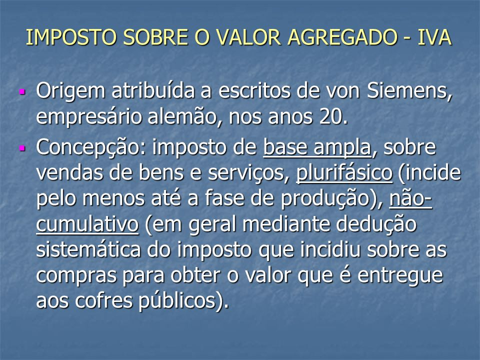 IMPOSTO SOBRE O VALOR AGREGADO - IVA