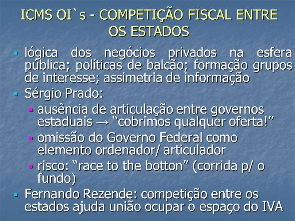 ICMS OI`s - COMPETIÇÃO FISCAL ENTRE OS ESTADOS