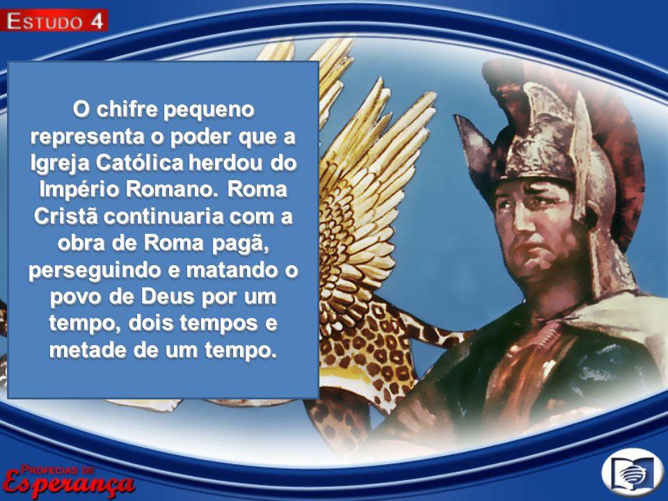 O chifre pequeno representa o poder que a Igreja Católica herdou do Império Romano.