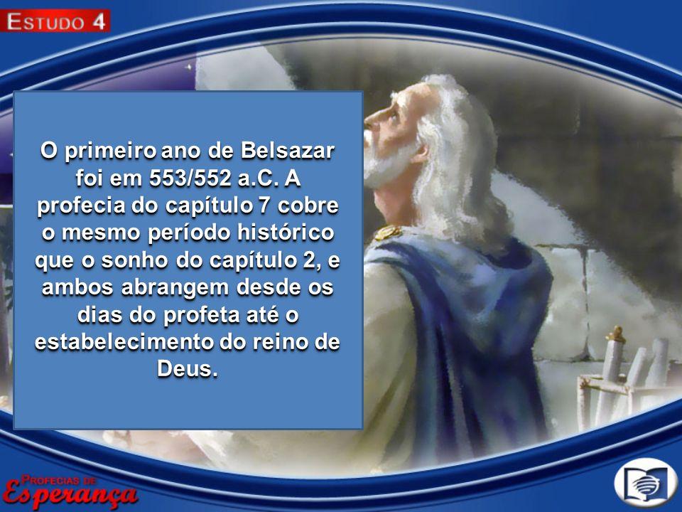 O primeiro ano de Belsazar foi em 553/552 a. C