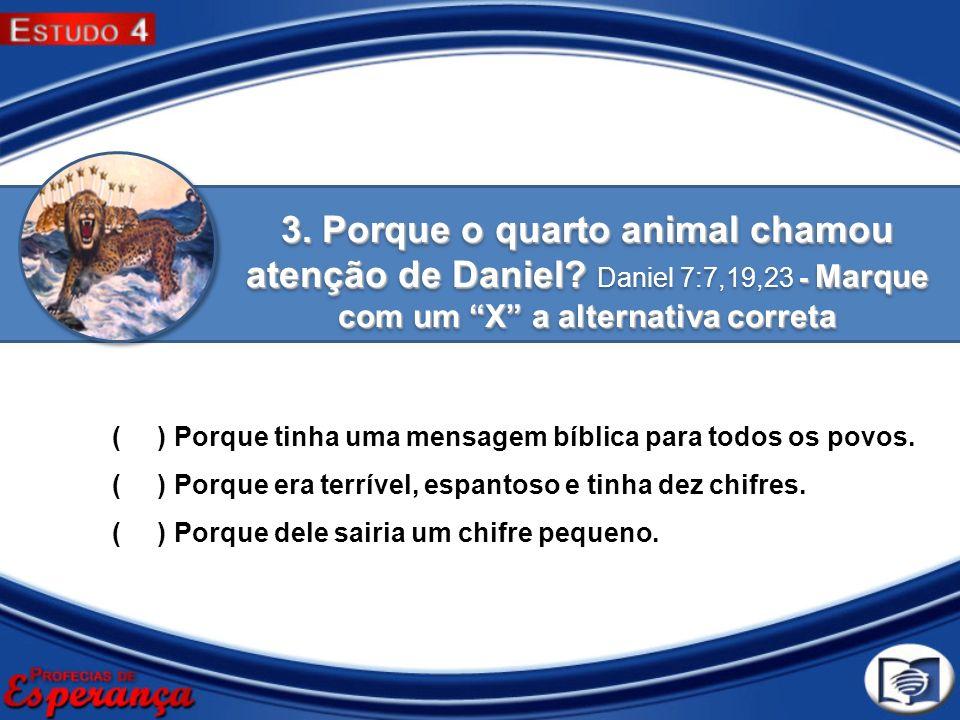 3. Porque o quarto animal chamou atenção de Daniel