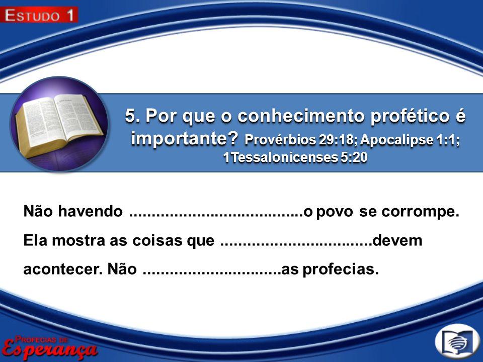 5. Por que o conhecimento profético é importante