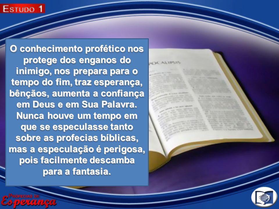 O conhecimento profético nos protege dos enganos do inimigo, nos prepara para o tempo do fim, traz esperança, bênçãos, aumenta a confiança em Deus e em Sua Palavra.