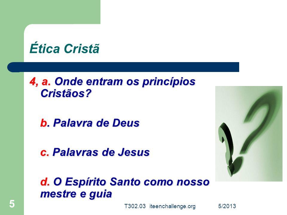 Ética Cristã 4, a. Onde entram os princípios Cristãos