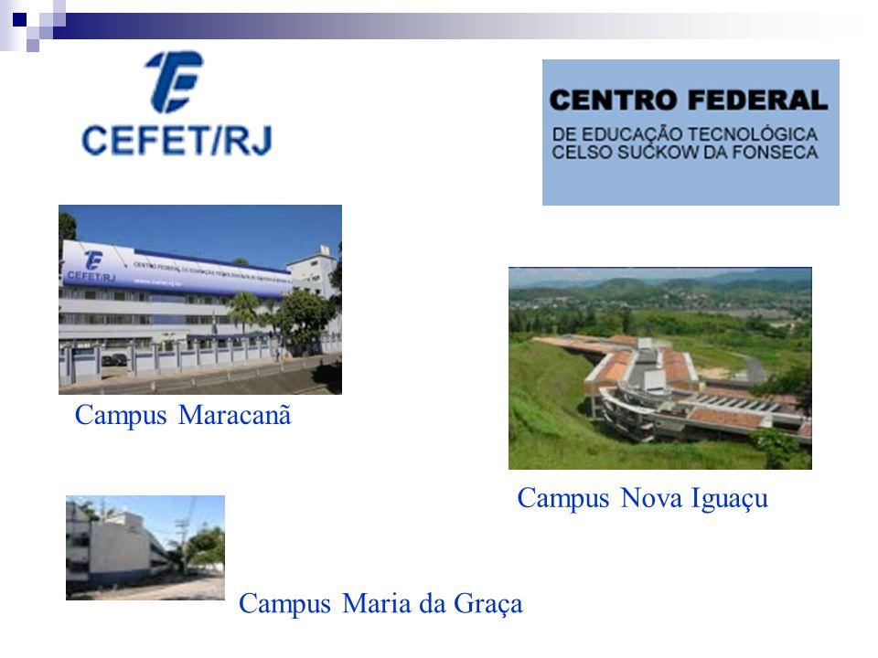 Campus Maracanã Campus Nova Iguaçu Campus Maria da Graça