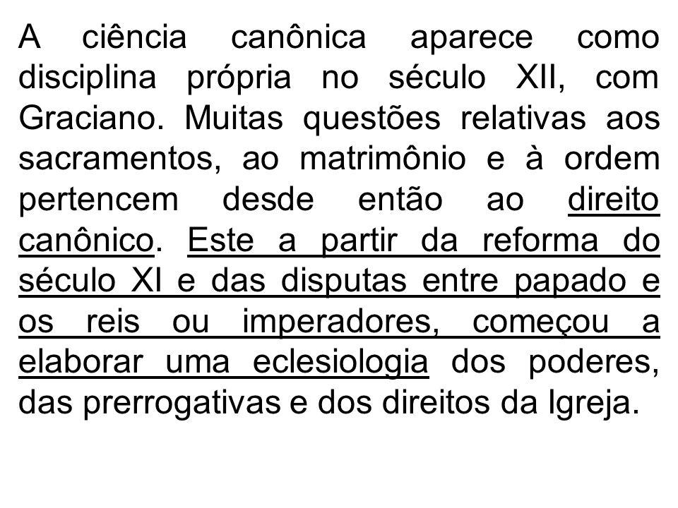 A ciência canônica aparece como disciplina própria no século XII, com Graciano.