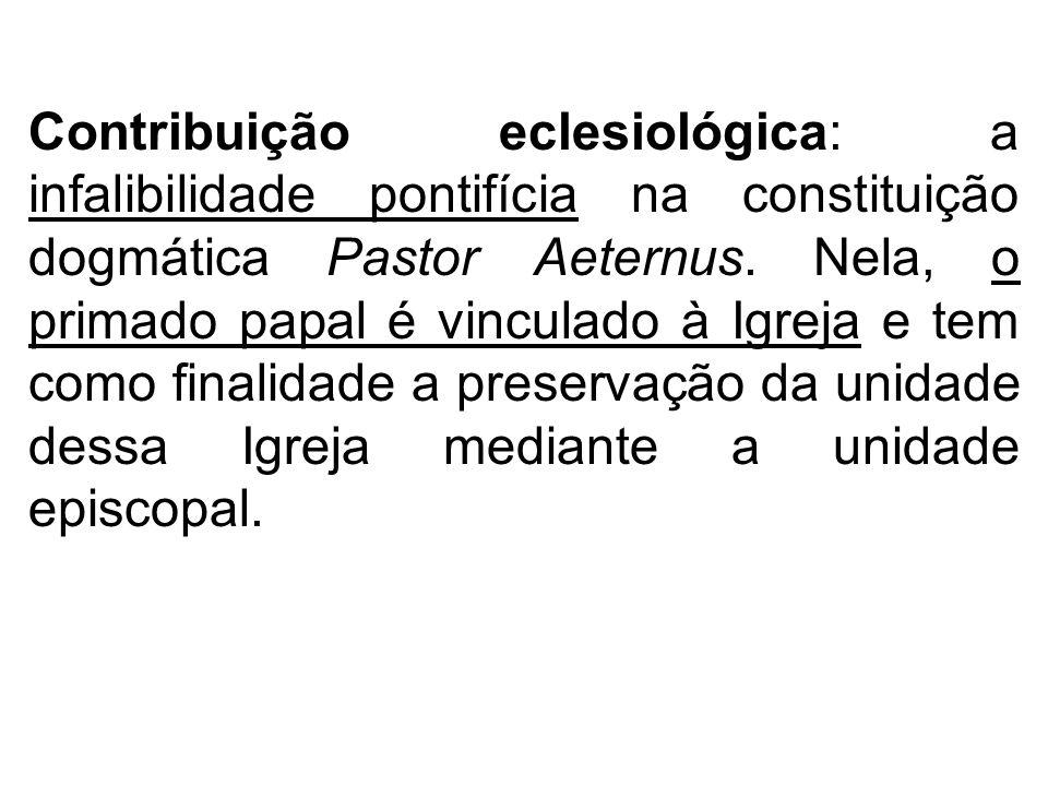 Contribuição eclesiológica: a infalibilidade pontifícia na constituição dogmática Pastor Aeternus.