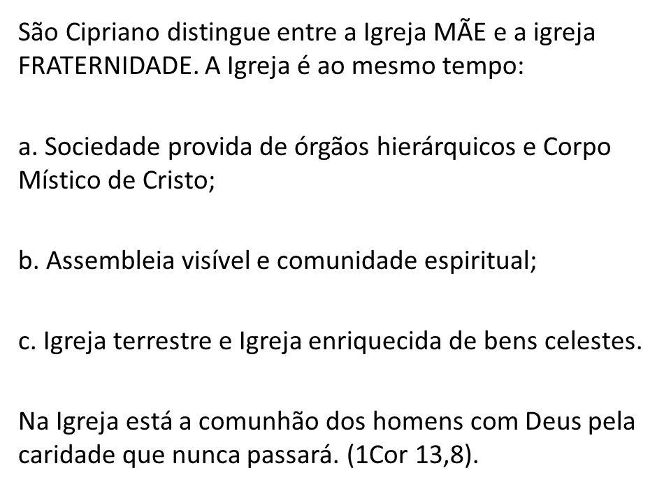 São Cipriano distingue entre a Igreja MÃE e a igreja FRATERNIDADE
