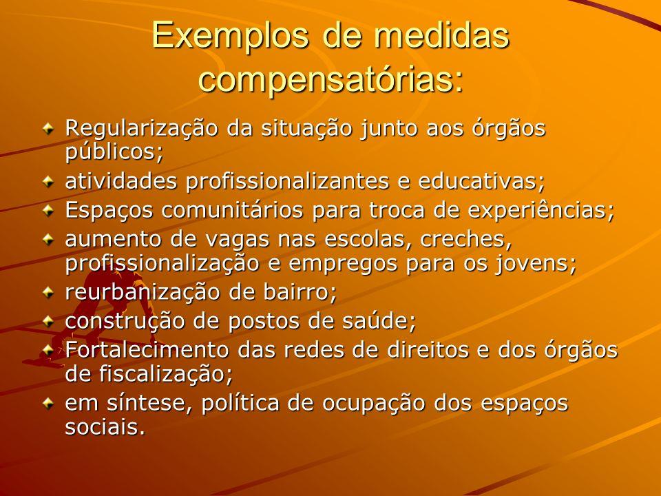 Exemplos de medidas compensatórias: