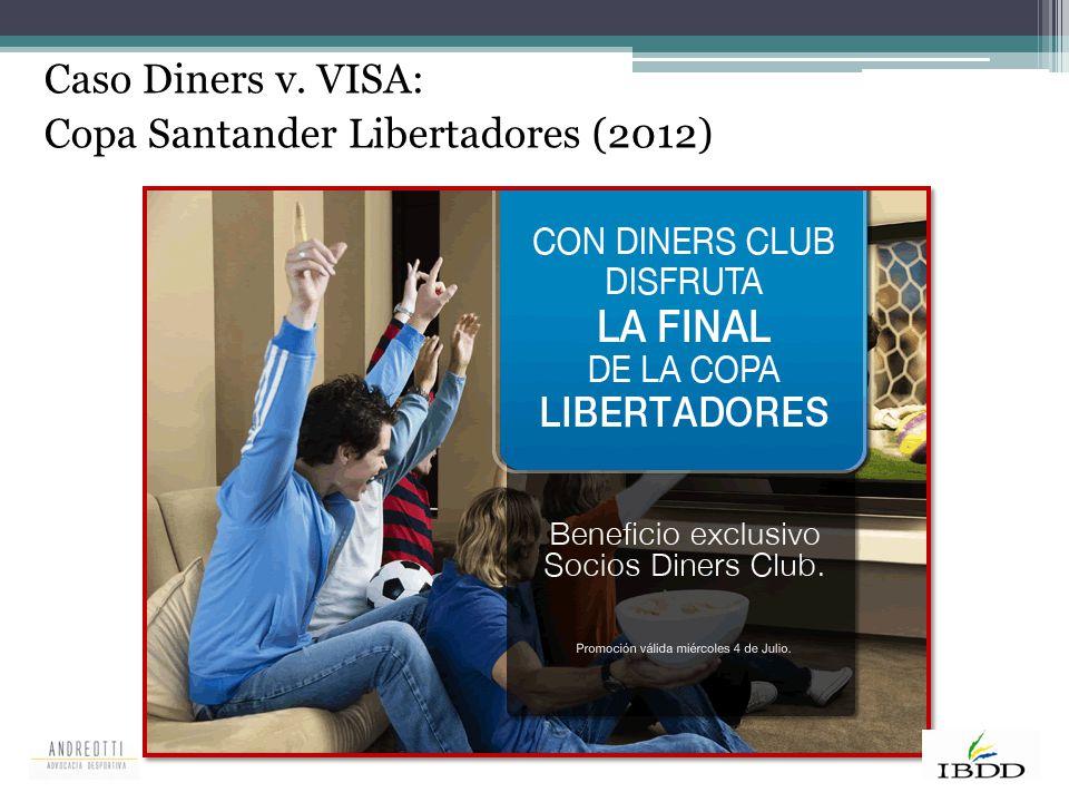 Caso Diners v. VISA: Copa Santander Libertadores (2012)