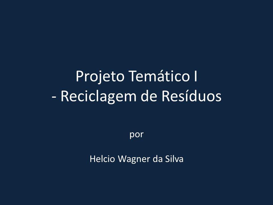 Projeto Temático I - Reciclagem de Resíduos