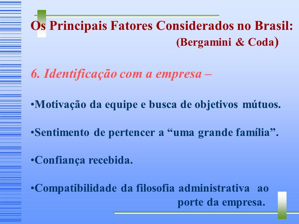 Os Principais Fatores Considerados no Brasil: