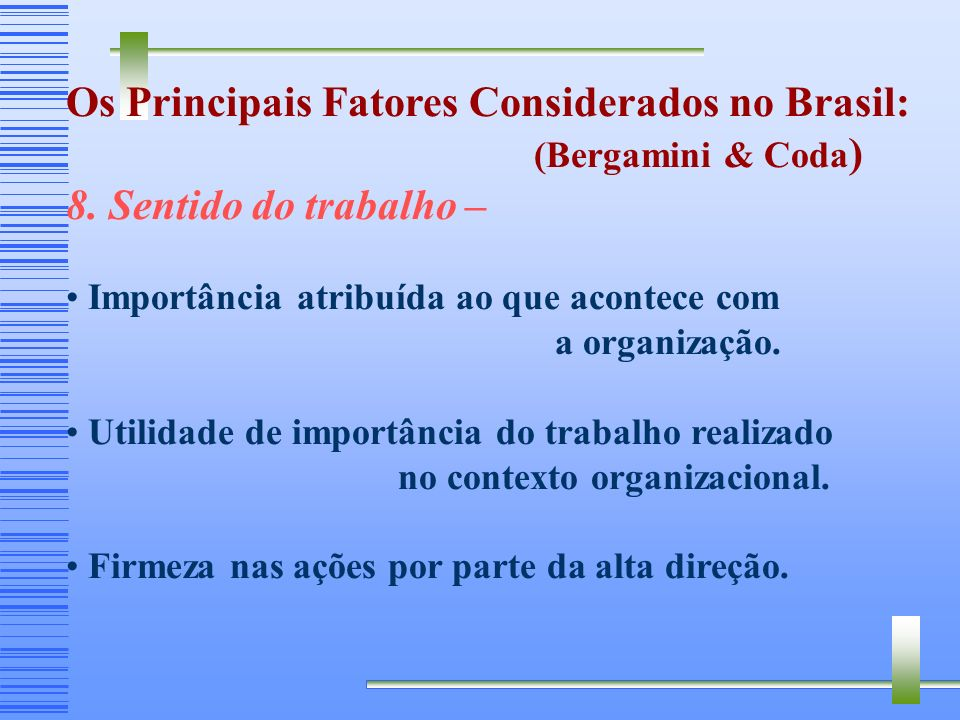 Os Principais Fatores Considerados no Brasil: 8. Sentido do trabalho –