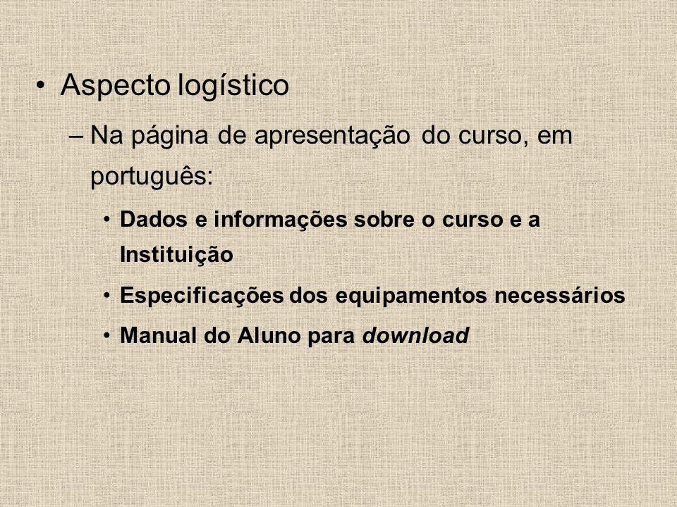 Aspecto logístico Na página de apresentação do curso, em português:
