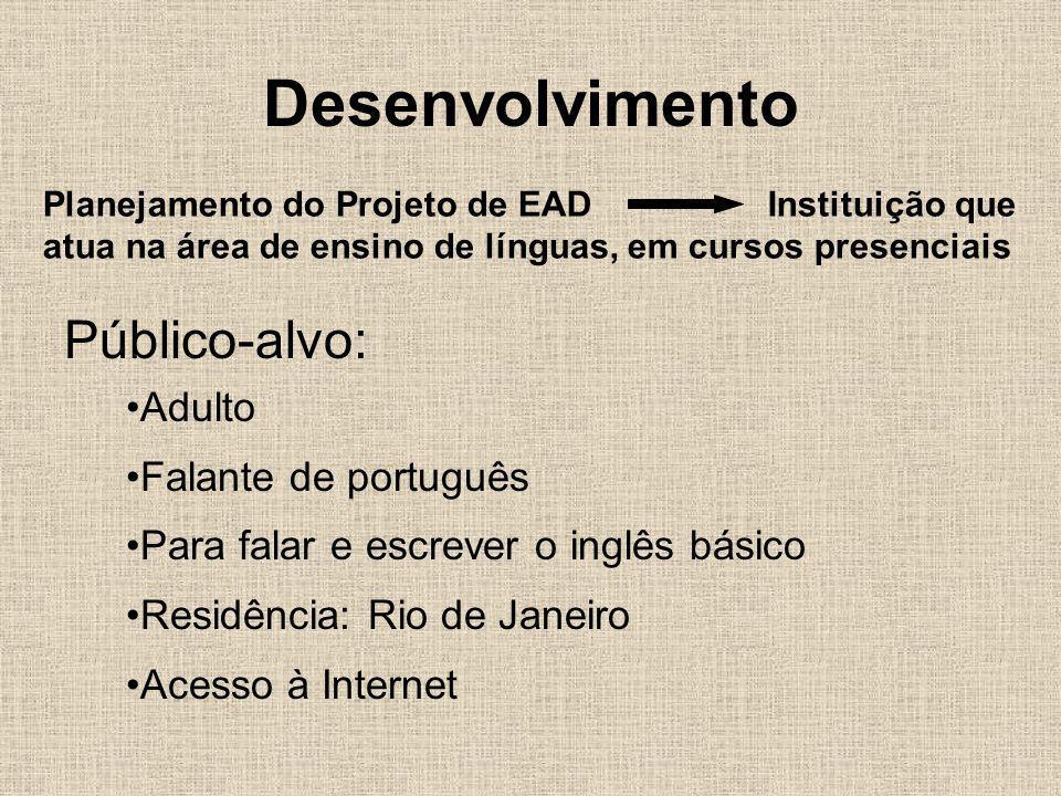 Desenvolvimento Público-alvo: Adulto Falante de português