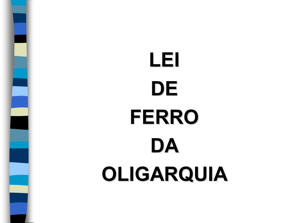 LEI DE FERRO DA OLIGARQUIA