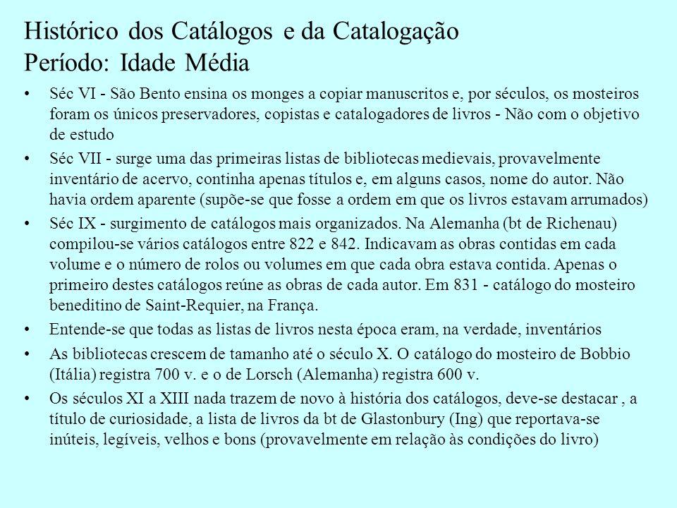 Histórico dos Catálogos e da Catalogação Período: Idade Média
